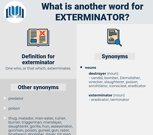 exterminator, synonym exterminator, another word for exterminator, words like exterminator, thesaurus exterminator