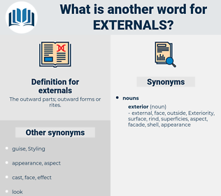 externals, synonym externals, another word for externals, words like externals, thesaurus externals