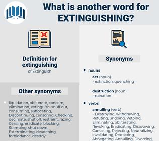 extinguishing, synonym extinguishing, another word for extinguishing, words like extinguishing, thesaurus extinguishing
