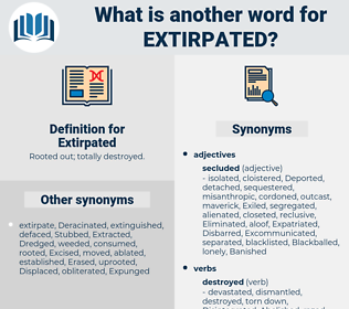 Extirpated, synonym Extirpated, another word for Extirpated, words like Extirpated, thesaurus Extirpated