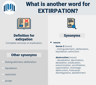 extirpation, synonym extirpation, another word for extirpation, words like extirpation, thesaurus extirpation