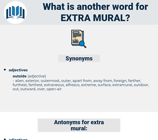 extra-mural, synonym extra-mural, another word for extra-mural, words like extra-mural, thesaurus extra-mural