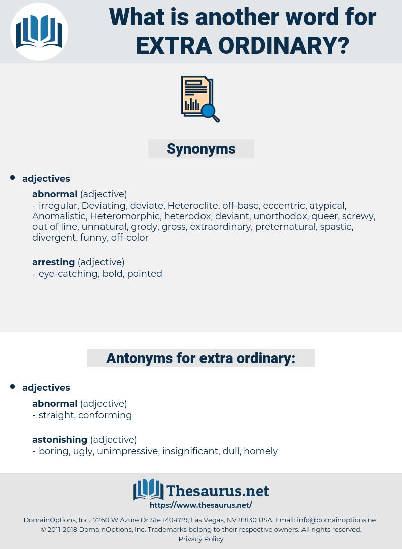 extra-ordinary, synonym extra-ordinary, another word for extra-ordinary, words like extra-ordinary, thesaurus extra-ordinary