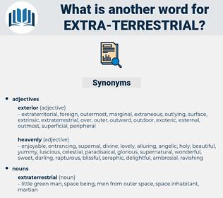extra-terrestrial, synonym extra-terrestrial, another word for extra-terrestrial, words like extra-terrestrial, thesaurus extra-terrestrial