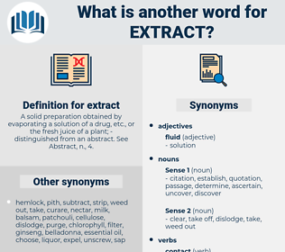 extract, synonym extract, another word for extract, words like extract, thesaurus extract