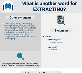 Extracting, synonym Extracting, another word for Extracting, words like Extracting, thesaurus Extracting