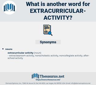 extracurricular activity, synonym extracurricular activity, another word for extracurricular activity, words like extracurricular activity, thesaurus extracurricular activity