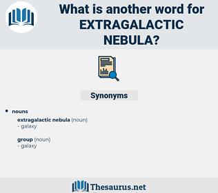 extragalactic nebula, synonym extragalactic nebula, another word for extragalactic nebula, words like extragalactic nebula, thesaurus extragalactic nebula