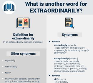 extraordinarily, synonym extraordinarily, another word for extraordinarily, words like extraordinarily, thesaurus extraordinarily