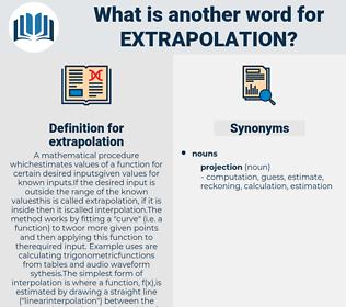 extrapolation, synonym extrapolation, another word for extrapolation, words like extrapolation, thesaurus extrapolation
