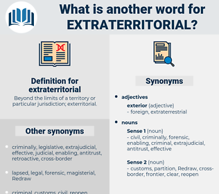 extraterritorial, synonym extraterritorial, another word for extraterritorial, words like extraterritorial, thesaurus extraterritorial