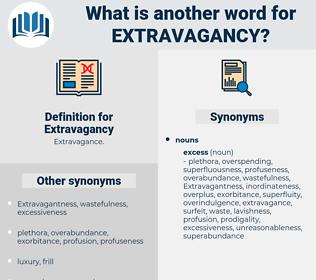 Extravagancy, synonym Extravagancy, another word for Extravagancy, words like Extravagancy, thesaurus Extravagancy