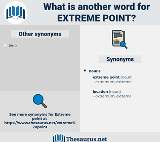 extreme point, synonym extreme point, another word for extreme point, words like extreme point, thesaurus extreme point