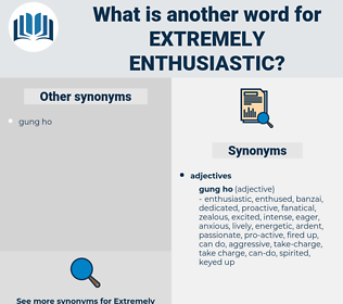 extremely enthusiastic, synonym extremely enthusiastic, another word for extremely enthusiastic, words like extremely enthusiastic, thesaurus extremely enthusiastic
