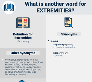 Extremities, synonym Extremities, another word for Extremities, words like Extremities, thesaurus Extremities
