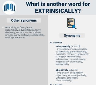 extrinsically, synonym extrinsically, another word for extrinsically, words like extrinsically, thesaurus extrinsically