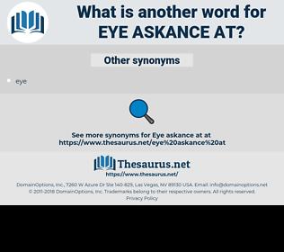 eye askance at, synonym eye askance at, another word for eye askance at, words like eye askance at, thesaurus eye askance at