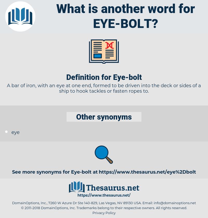 eye bolt, synonym eye bolt, another word for eye bolt, words like eye bolt, thesaurus eye bolt