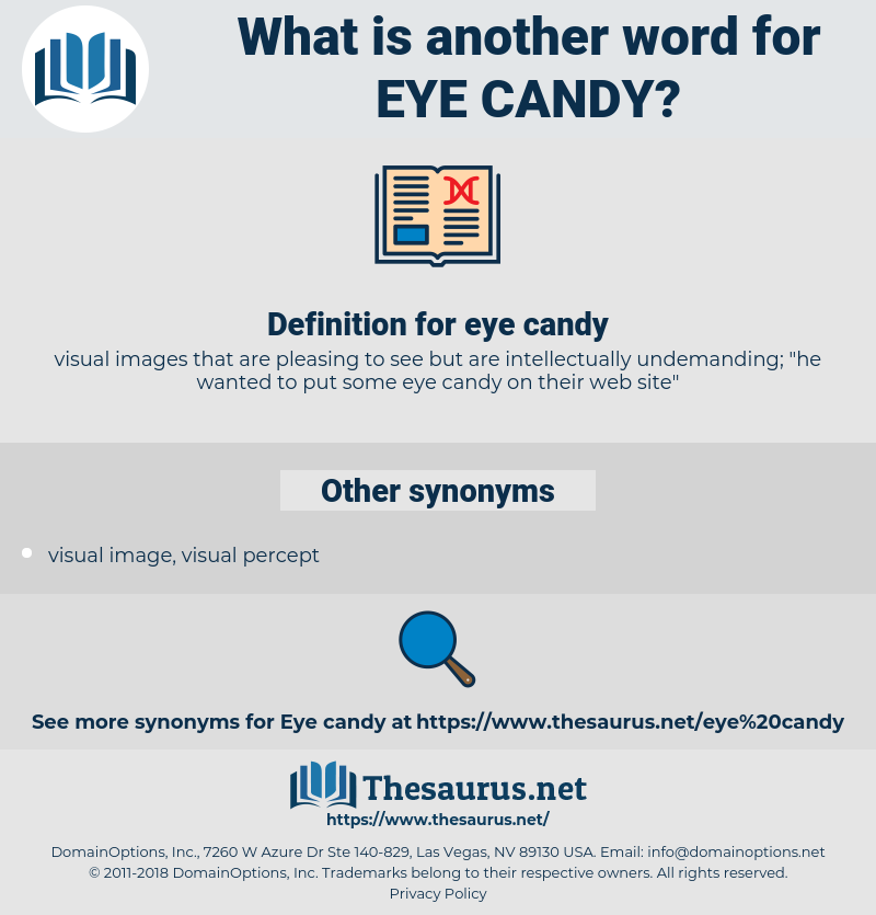 eye candy, synonym eye candy, another word for eye candy, words like eye candy, thesaurus eye candy