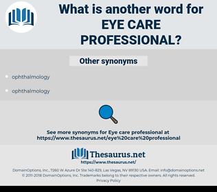 eye care professional, synonym eye care professional, another word for eye care professional, words like eye care professional, thesaurus eye care professional