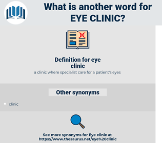 eye clinic, synonym eye clinic, another word for eye clinic, words like eye clinic, thesaurus eye clinic