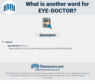 eye doctor, synonym eye doctor, another word for eye doctor, words like eye doctor, thesaurus eye doctor