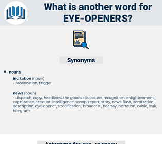 eye-openers, synonym eye-openers, another word for eye-openers, words like eye-openers, thesaurus eye-openers