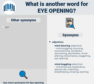 eye-opening, synonym eye-opening, another word for eye-opening, words like eye-opening, thesaurus eye-opening