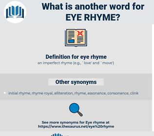 eye rhyme, synonym eye rhyme, another word for eye rhyme, words like eye rhyme, thesaurus eye rhyme