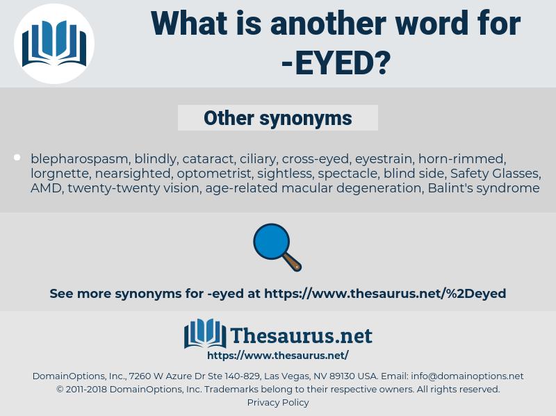 eyed, synonym eyed, another word for eyed, words like eyed, thesaurus eyed
