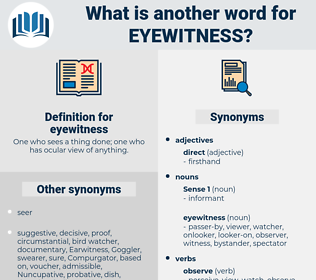eyewitness, synonym eyewitness, another word for eyewitness, words like eyewitness, thesaurus eyewitness