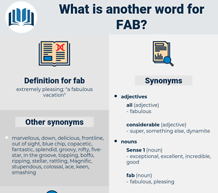 fab, synonym fab, another word for fab, words like fab, thesaurus fab