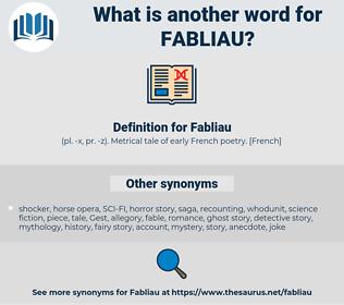 Fabliau, synonym Fabliau, another word for Fabliau, words like Fabliau, thesaurus Fabliau