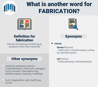 fabrication, synonym fabrication, another word for fabrication, words like fabrication, thesaurus fabrication