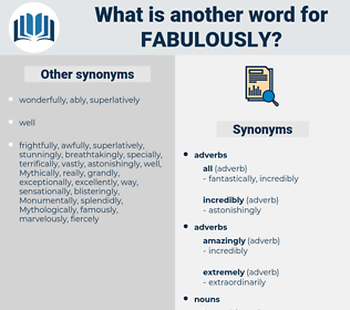 fabulously, synonym fabulously, another word for fabulously, words like fabulously, thesaurus fabulously