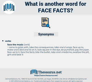 face facts, synonym face facts, another word for face facts, words like face facts, thesaurus face facts