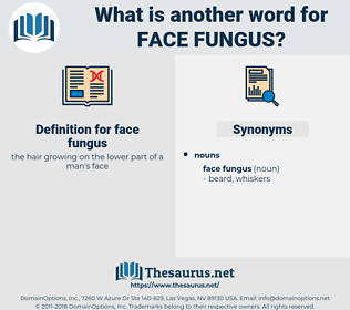 face fungus, synonym face fungus, another word for face fungus, words like face fungus, thesaurus face fungus