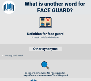face guard, synonym face guard, another word for face guard, words like face guard, thesaurus face guard