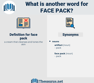 face pack, synonym face pack, another word for face pack, words like face pack, thesaurus face pack