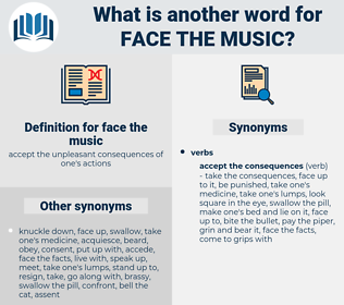 face the music, synonym face the music, another word for face the music, words like face the music, thesaurus face the music