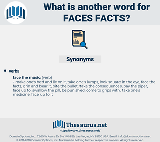 faces facts, synonym faces facts, another word for faces facts, words like faces facts, thesaurus faces facts