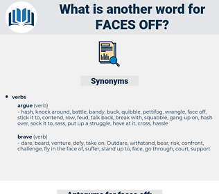 faces off, synonym faces off, another word for faces off, words like faces off, thesaurus faces off