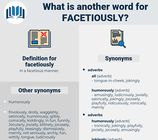 facetiously, synonym facetiously, another word for facetiously, words like facetiously, thesaurus facetiously