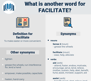 facilitate, synonym facilitate, another word for facilitate, words like facilitate, thesaurus facilitate
