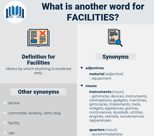Facilities, synonym Facilities, another word for Facilities, words like Facilities, thesaurus Facilities