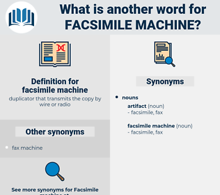 facsimile machine, synonym facsimile machine, another word for facsimile machine, words like facsimile machine, thesaurus facsimile machine