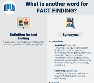 fact finding, synonym fact finding, another word for fact finding, words like fact finding, thesaurus fact finding