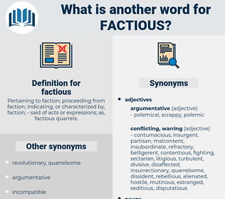 factious, synonym factious, another word for factious, words like factious, thesaurus factious