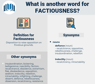 Factiousness, synonym Factiousness, another word for Factiousness, words like Factiousness, thesaurus Factiousness