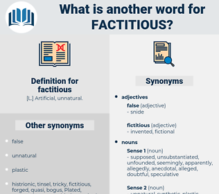 factitious, synonym factitious, another word for factitious, words like factitious, thesaurus factitious